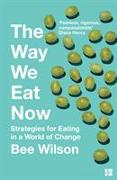 Cover-Bild zu Wilson, Bee: The Way We Eat Now