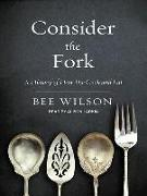 Cover-Bild zu Wilson, Bee: Consider the Fork: A History of How We Cook and Eat