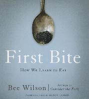 Cover-Bild zu Wilson, Bee: First Bite: How We Learn to Eat
