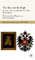 Cover-Bild zu Forrest, Alan: The Bee and the Eagle: Napoleonic France and the End of the Holy Roman Empire, 1806