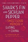 Cover-Bild zu Dunlop, Fuchsia: Shark's Fin and Sichuan Pepper: A Sweet-Sour Memoir of Eating in China