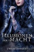 Cover-Bild zu Lamboury, Stefan: Illusionen der Macht (eBook)
