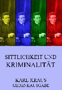 Cover-Bild zu Kraus, Karl: Sittlichkeit und Kriminalität (eBook)