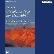 Cover-Bild zu Kraus, Karl: Die letzten Tage der Menschheit (Audio Download)