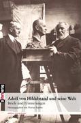 Cover-Bild zu Hildebrand, Adolf von: Adolf von Hildebrand und seine Welt