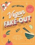 Cover-Bild zu Beskow, Katy: Vegan Fake-Out: Plant-Based Take-Out Classics for the Ultimate Night in