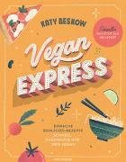 Cover-Bild zu Beskow, Katy: Vegan Express - Schneller gekocht als geliefert