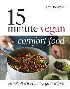 Cover-Bild zu Beskow, Katy: 15 Minute Vegan Comfort Food
