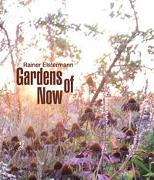 Cover-Bild zu Elstermann, Rainer: Gardens of Now