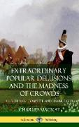 Cover-Bild zu Mackay, Charles: Extraordinary Popular Delusions and The Madness of Crowds: All Volumes, Complete and Unabridged (Hardcover)