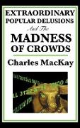 Cover-Bild zu Mackay, Charles: Extraordinary Popular Delusions and the Madness of Crowds