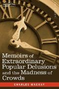 Cover-Bild zu Mackay, Charles: Memoirs of Extraordinary Popular Delusions and the Madness of Crowds