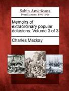 Cover-Bild zu Mackay, Charles: Memoirs of Extraordinary Popular Delusions. Volume 3 of 3