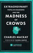 Cover-Bild zu Mackay, Charles: Extraordinary Popular Delusions and the Madness of Crowds (Harriman Definitive Editions)