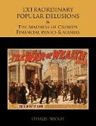 Cover-Bild zu Mackay, Charles: Extraordinary Popular Delusions and the Madness of Crowds Financial Panics and Manias