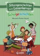 Cover-Bild zu Fischer-Hunold, Alexandra: Silbengeschichten zum Lesenlernen - Schulgeschichten