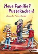 Cover-Bild zu Fischer-Hunold, Alexandra: Neue Familie? Pustekuchen!