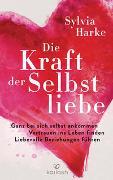 Cover-Bild zu Harke, Sylvia: Die Kraft der Selbstliebe