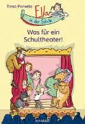 Cover-Bild zu Parvela, Timo: Ella in der Schule - Was für ein Schultheater!