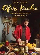 Cover-Bild zu Graizer, Ofir Raul: Ofirs Küche (eBook)