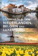 Cover-Bild zu KUNTH Verlag (Hrsg.): Unterwegs in den Niederlanden, Belgien und Luxemburg