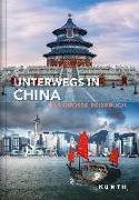 Cover-Bild zu KUNTH Verlag GmbH & Co. KG (Hrsg.): Unterwegs in China