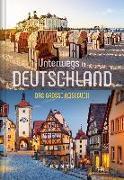 Cover-Bild zu KUNTH Verlag GmbH & Co. KG (Hrsg.): Unterwegs in Deutschland