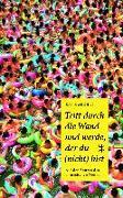Cover-Bild zu Marchal, Kai: Tritt durch die Wand und werde, der du (nicht) bist