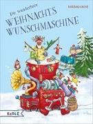 Cover-Bild zu Rose, Barbara: Die wunderbare Weihnachts-Wunschmaschine