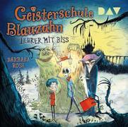 Cover-Bild zu Rose, Barbara: Geisterschule Blauzahn - Teil 1: Lehrer mit Biss