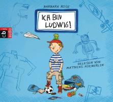 Cover-Bild zu Rose, Barbara: Ich bin Ludwig!