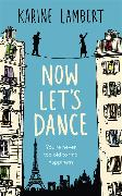 Cover-Bild zu Lambert, Karine: Now Let's Dance: A Feel-Good Book about Finding Love, and Loving Life