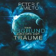 Cover-Bild zu Hamilton, Peter F.: Der Abgrund jenseits der Träume (Audio Download)