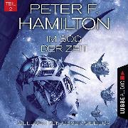 Cover-Bild zu Hamilton, Peter F.: Im Sog der Zeit, Teil 2 - Das dunkle Universum, Band 4 (Ungekürzt) (Audio Download)