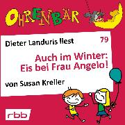 Cover-Bild zu Kreller, Susan: Ohrenbär - eine OHRENBÄR Geschichte, 8, Folge 79: Auch im Winter: Eis bei Frau Angelo! (Hörbuch mit Musik) (Audio Download)
