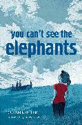 Cover-Bild zu Kreller, Susan: You Can't See the Elephants