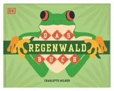 Cover-Bild zu Milner, Charlotte (Illustr.): Das Regenwald-Buch