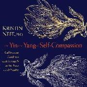 Cover-Bild zu Neff, Kristin: The Yin and Yang of Self-Compassion