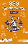 Cover-Bild zu Schornsteiner, Waldemar (Hrsg.): 333 Kinderwitze - Schule