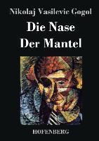 Cover-Bild zu Nikolaj Vasilevic Gogol: Die Nase / Der Mantel