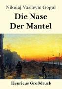 Cover-Bild zu Gogol, Nikolaj Vasilevic: Die Nase / Der Mantel (Großdruck)