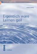Cover-Bild zu Müller, Andreas: Eigentlich wäre Lernen geil