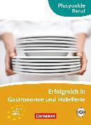 Cover-Bild zu Born, Kathleen: Pluspunkte Beruf, A2/B1, Erfolgreich in Gastronomie und Hotellerie, Kursbuch mit Audio-CD
