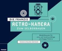 Cover-Bild zu FRANZIS Verlag (Hrsg.): Die FRANZIS Retro-Kamera zum Selberbauen