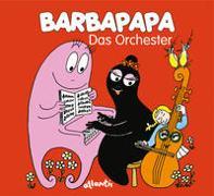 Cover-Bild zu Taylor, Talus: Barbapapa. Das Orchester