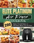Cover-Bild zu Swan, Karen: Elite Platinum Air Fryer Cookbook