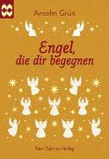 Cover-Bild zu Grün, Anselm: Engel, die dir begegnen