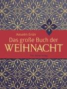 Cover-Bild zu Grün, Anselm: Das große Buch der Weihnacht