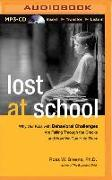 Cover-Bild zu Lost at School: Why Our Kids with Behavioral Challenges Are Falling Through the Cracks and How We Can Help Them von Greene, Ross W.