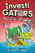 Cover-Bild zu Green, John Patrick: Investigators: Take the Plunge